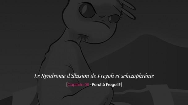Le Syndrome d'illusion de Fregoli et schizophrénie -Perché Fregoli