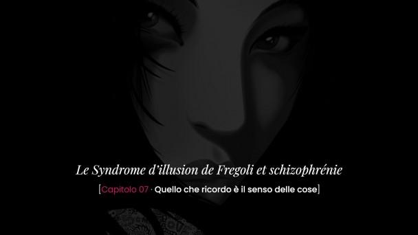 Le Syndrome d'illusion de Fregoli et schizophrénie -Quello che ricordo è il senso delle cose